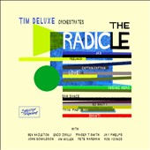 Tim Deluxe: The Radicle