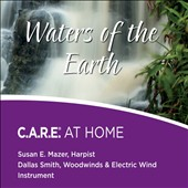Dallas Smith (New Age)/Susan Mazer: Waters of the Earth: C.A.R.E. at Home