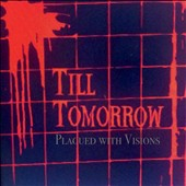 Till Tomorrow: Plagued With Visions
