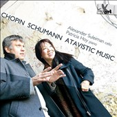 Chopin: Introduction et Polonaise brillante, Op. 3; Cello Sonata, Op. 65; Schumann: Fantasies (3), Op. 73 / Alexander Suleiman, cello; Patricia Hoy, piano
