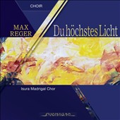 Max Reger (1873-1916): Works for Choir a Cappella / Isura Madrigal Chor, Johannes Buxbaum