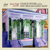 Charlie DeVore/Charlie Devore and His New Orleans Family Band: Charlie Devore and His New Orleans Family Band