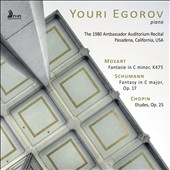 The 1980 Ambassador Auditorium Recital, Pasadena, California, USA - Mozart: Fantasie, K 475; Schumann: Fantasy, Op. 17; Chopin: Etudes, Op. 25 / Youri Egorov, piano