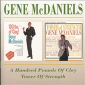 Gene McDaniels: A Hundred Pounds of Clay/Tower of Strength