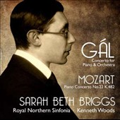 Hans Gál (1890-1987): Concerto for Piano & Orchestra; Mozart: Piano Concerto No. 22 / Sarah Beth Briggs, piano; Royal Northern Sinfonia, Kenneth Woods