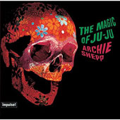 Archie Shepp: The Magic of Ju-Ju