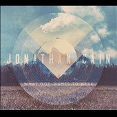 Jonathan Cain: What God Wants to Hear [Digipak]