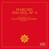The Band of the Coldstream Guards, Vol. 14: Marches 1902-1922, No. 4