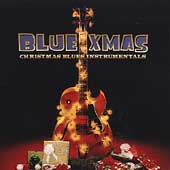 Various Artists: Blue Xmas: Christmas Blues Instrumentals