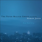 Norah Jones/Peter Malick/Peter Malick Group: New York City