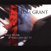 Tom Grant (Jazz): Nice Work If You Can Get It