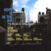 New Stories: Hope Is In the Air: The Music of Elmo Hope *