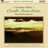 Saint-Sa&euml;ns: Chamber Works / The Banff Camerata