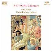Allegri: Miserere and other Choral Masterpieces