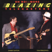 Danny Gatton/Tom Principato: Oh No! More Blazing Telecasters