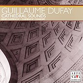 Cathedral Sounds - Guilaume Dufay / Clemencic Consort