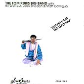 Tom Kubis Big Band: Slightly Off the Ground