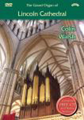 The Grand Organ of Lincoln Cathedral / Colin Walsh [DVD]