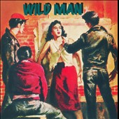 Various Artists: Wild Men
