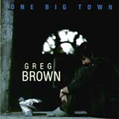 Greg Brown: One Big Town