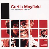 Curtis Mayfield: The Definitive Soul Collection