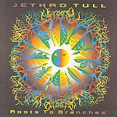 Jethro Tull: Roots to Branches [Remaster]