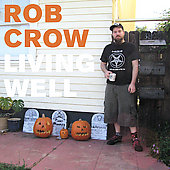 Rob Crow: Living Well