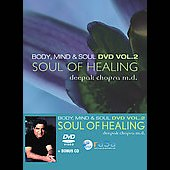 Deepak Chopra M.D.: Body, Mind & Soul, Vol. 2: Soul of Healing