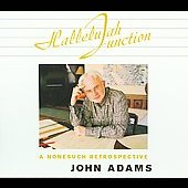 John Adams: Hallelujah Junction - A Nonesuch Retrospective