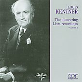 The Pioneer Liszt Recordings, Vol. 2 / Louis Kentner