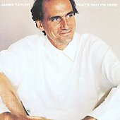 James Taylor (Soft Rock): That's Why I'm Here