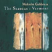 Malcolm Goldstein: Malcolm Goldstein: The Seasons, Vermont