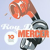 Roy D. Mercer: 10 Great Skits