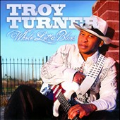 Troy Turner: Whole Lotta Blues *