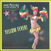 Señor Coconut: Yellow Fever!