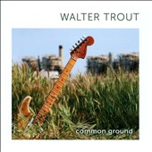 Walter Trout: Common Ground