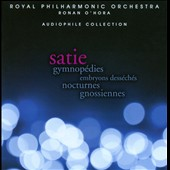 Erik Satie: Gymnop&eacute;dies; Embryone Dess&eacute;ch&eacute;s; Nocturnes; Gnossiennes