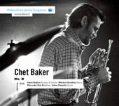 Chet Baker (Trumpet/Vocals/Composer): Mr. B