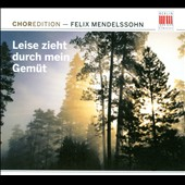 Mendelssohn: Leise Zieht durch mein Gemut / Choral works
