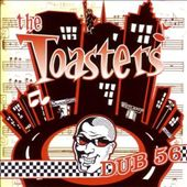 The Toasters: Dub 56 [Bonus Disc]