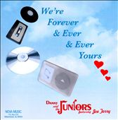 Danny & the Juniors: We're Forever & Ever & Ever Yours *