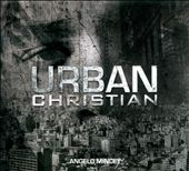 Angelo Mincey: Urban Christian [Digipak]