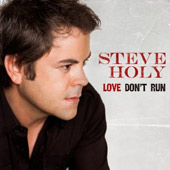 Steve Holy: Love Don't Run *