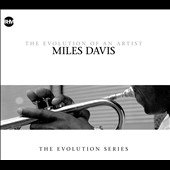 Miles Davis: Miles Davis: The Evolution of an Artist