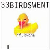 If, Bwana: 33 Birds went