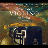 The Art of the Violin in Italy / Enrico Gatti, violin