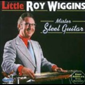 Little Roy Wiggins (Country): Mister Steel Guitar
