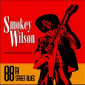 Smokey Wilson (SoCal Blues): 88th Street Blues