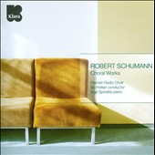 Robert Schumann: Choral Works / Flemish Radio Choir, Inge Spinette, piano