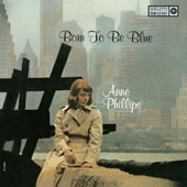 Anne Phillips: Born to Be Blue [Limited Edition] *